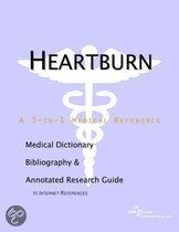 Heartburn - a Medical Dictionary, Bibliography, and Annotated Research Guide to Internet References