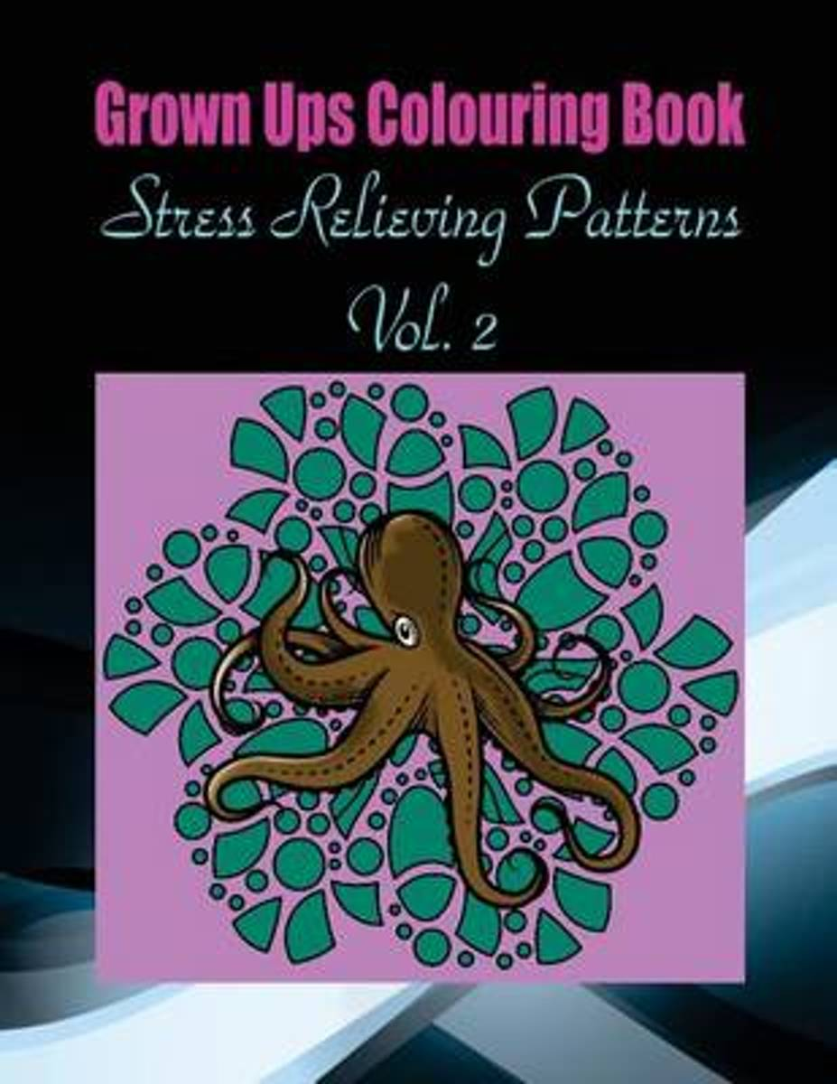 Grown Ups Colouring Book Stress Relieving Patterns Vol. 2 Mandalas