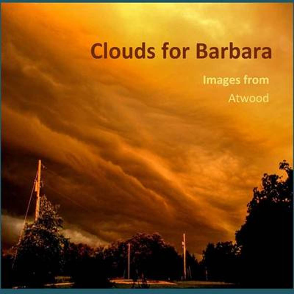 Clouds for Barbara - Images from Atwood