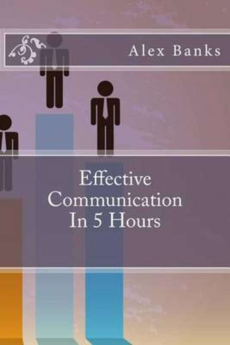 Effective Communication in 5 Hours