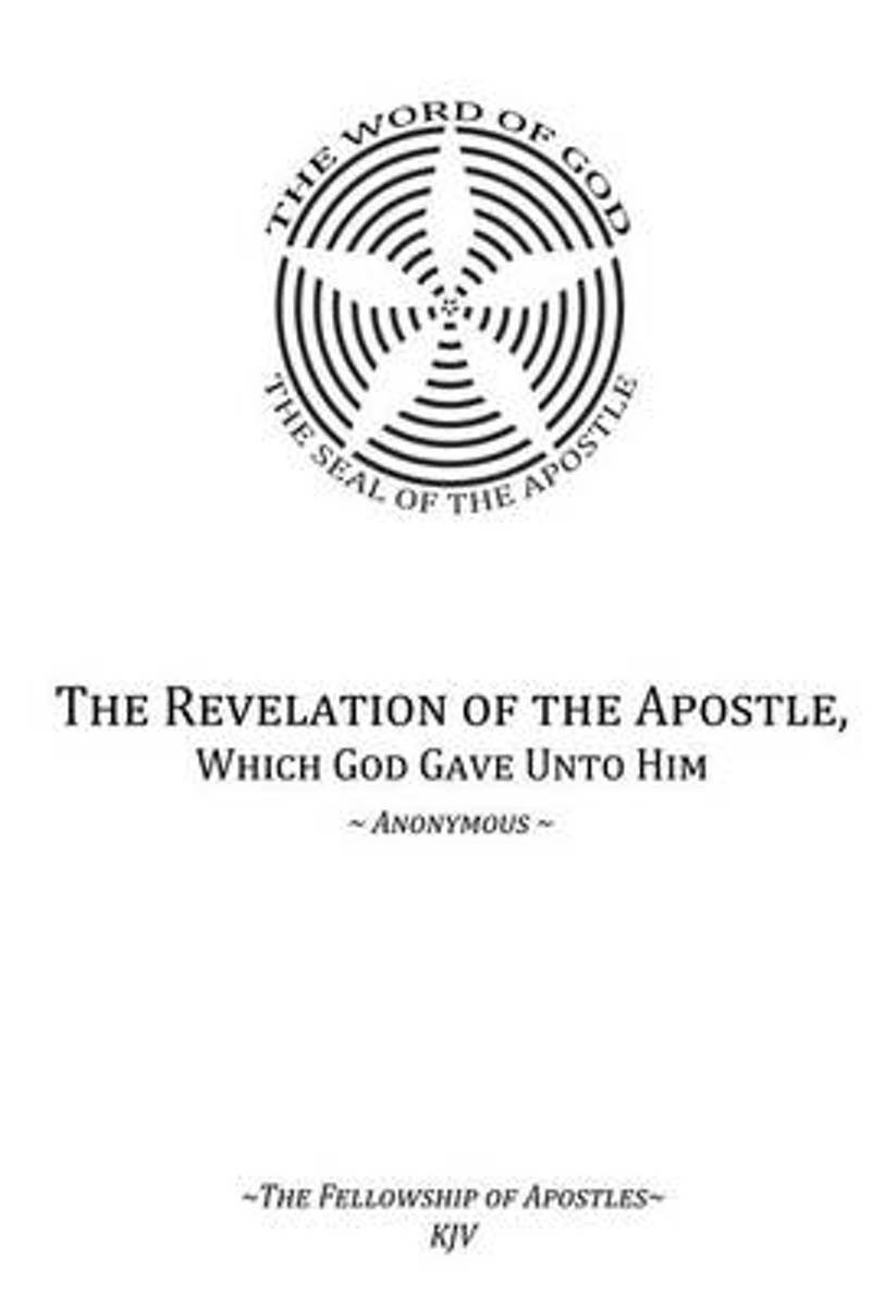 The Revelation of the Apostle, Which God Gave Unto Him