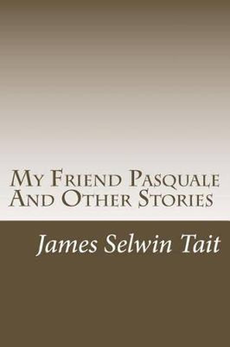 My Friend Pasquale and Other Stories