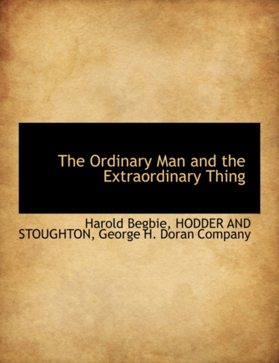 The Ordinary Man and the Extraordinary Thing