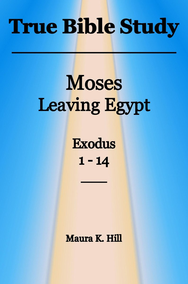 True Bible Study: Moses leaving Egypt Exodus 1-14