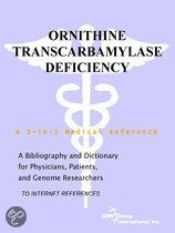 Ornithine Transcarbamylase Deficiency - a Bibliography and Dictionary for Physicians, Patients, and Genome Researchers
