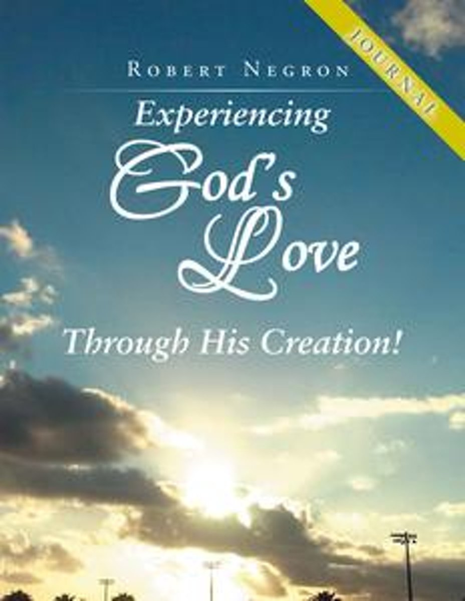 Experiencing God's Love Through His Creation! - Journal