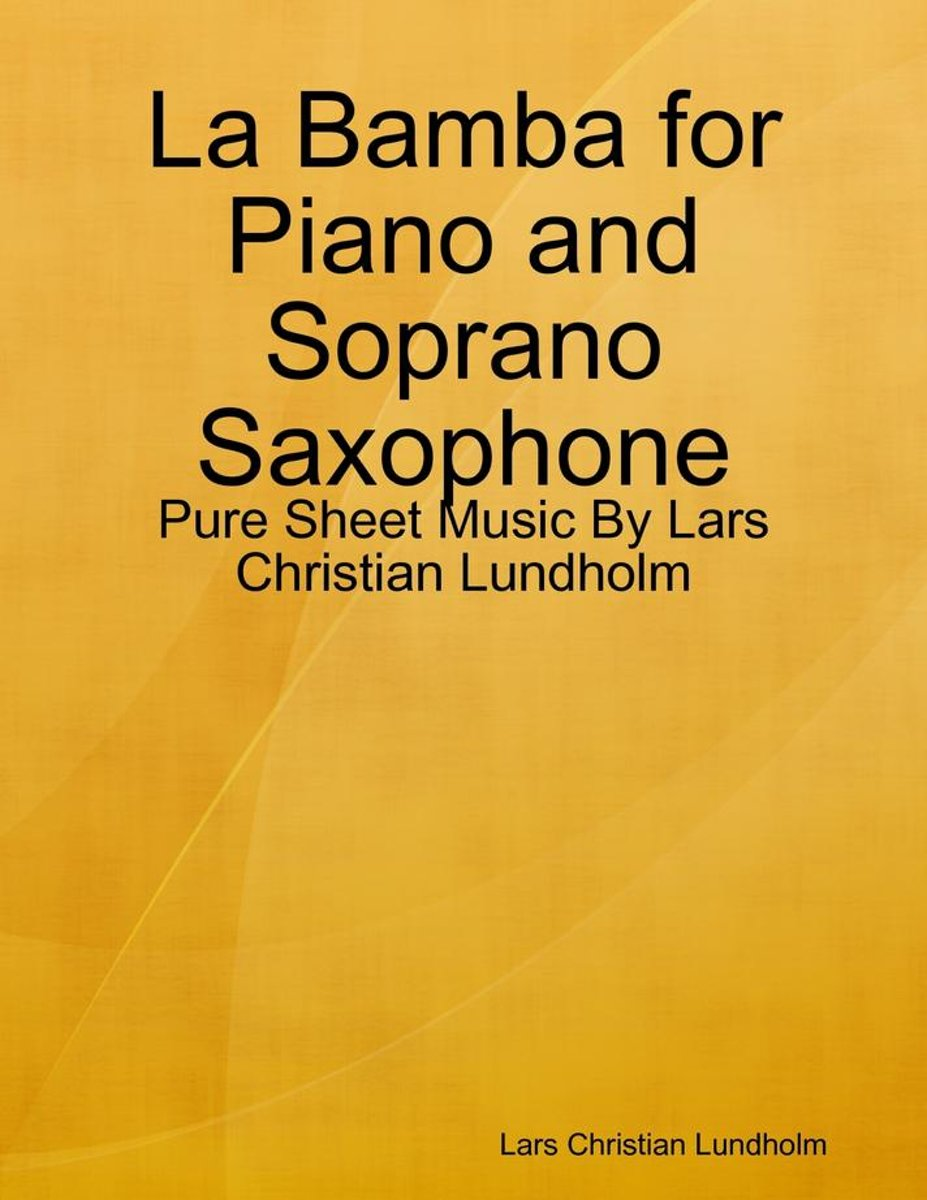 La Bamba for Piano and Soprano Saxophone - Pure Sheet Music By Lars Christian Lundholm