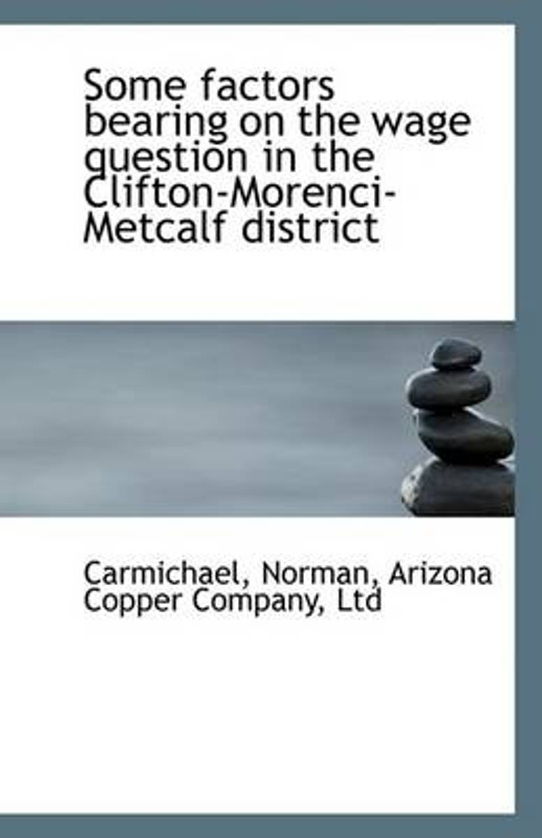 Some Factors Bearing on the Wage Question in the Clifton-Morenci-Metcalf District