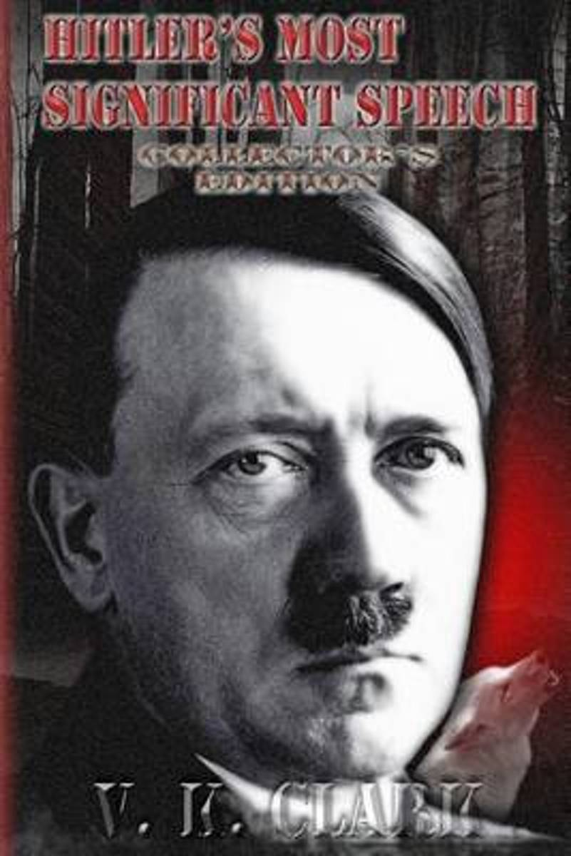 Hitler's Most Significant Speech