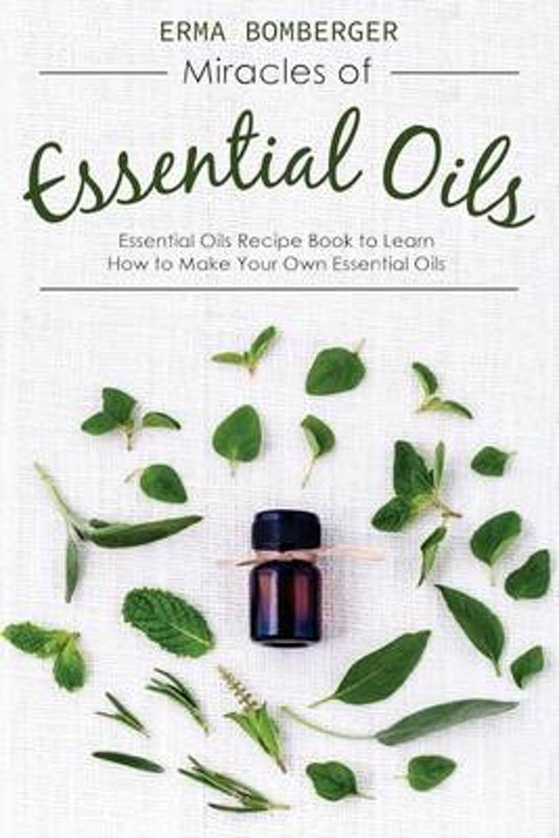 Miracles of Essential Oils