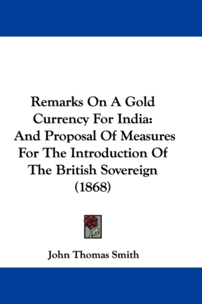Remarks On A Gold Currency For India