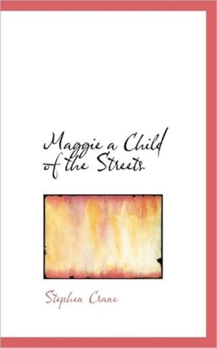 Maggie a Child of the Streets