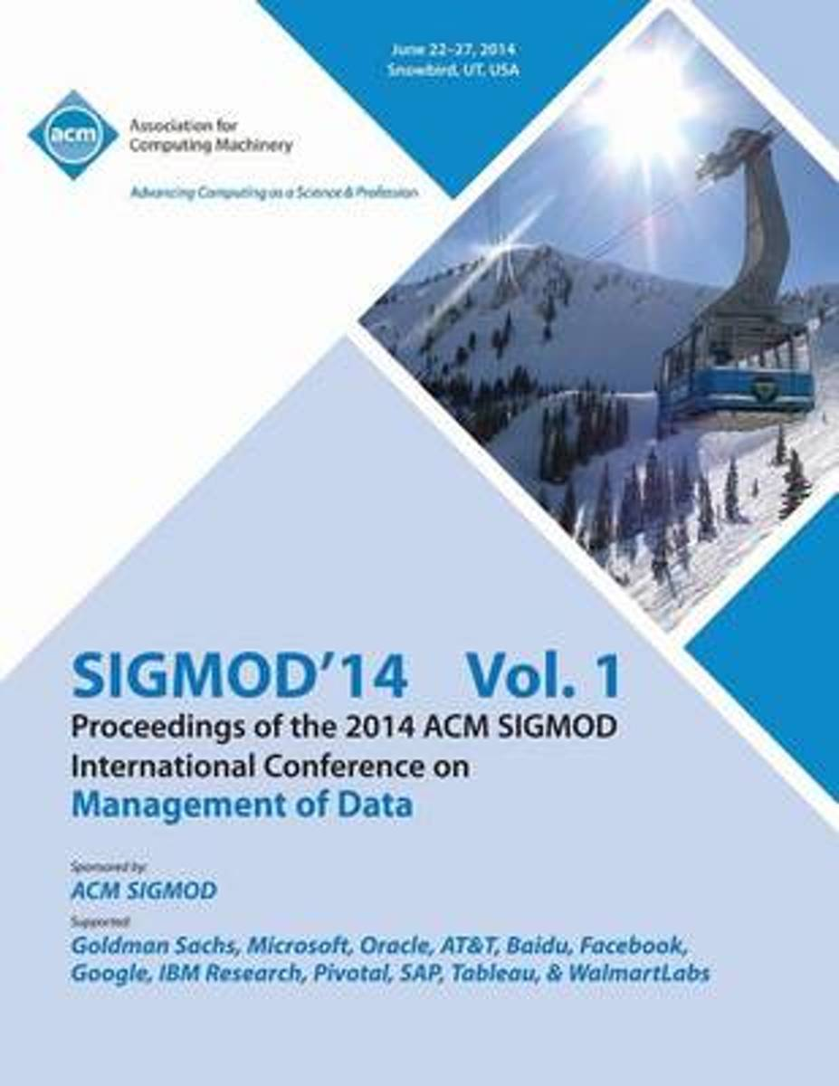 Sigmod 14 Vol 1 Proceedings of the 2014 ACM Sigmod International Conference on Management of Data