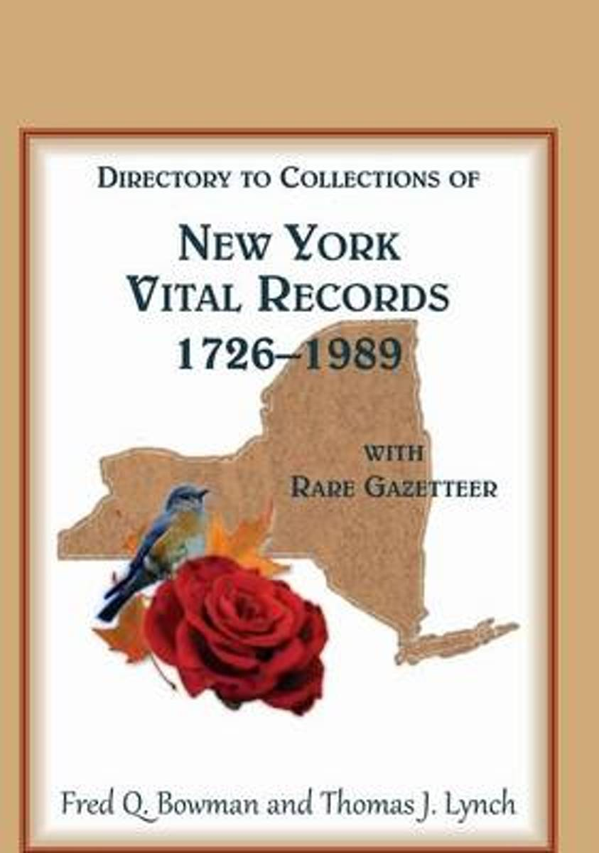 Directory to Collections of New York Vital Records, 1726-1989, with Rare Gazetteer