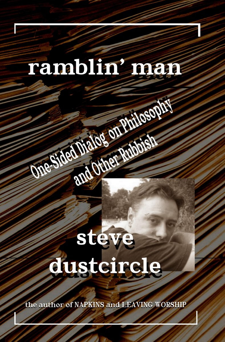 Ramblin' Man: One-Sided Dialog on Philosophy and Other Rubbish