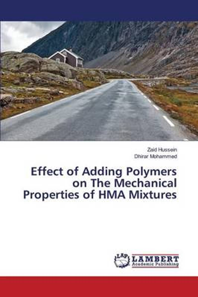 Effect of Adding Polymers on the Mechanical Properties of Hma Mixtures
