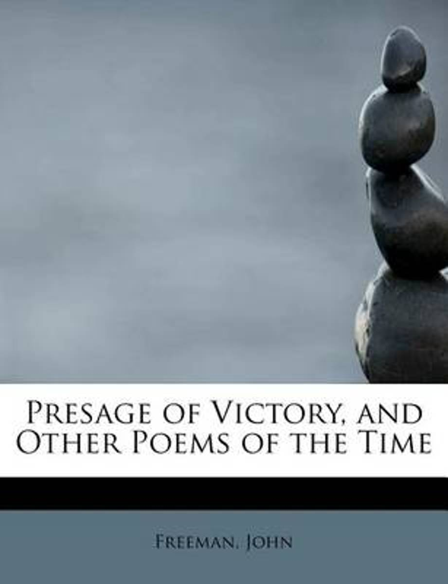 Presage of Victory, and Other Poems of the Time