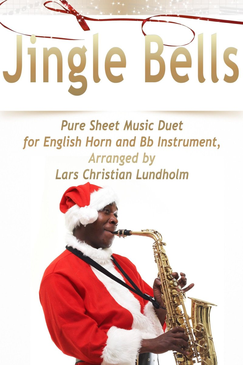 Jingle Bells Pure Sheet Music Duet for English Horn and Bb Instrument, Arranged by Lars Christian Lundholm