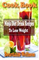 Ninja Diet Drink Recipes to Lose Weight Over 500 Healthful and Delicious Ways to Use Fresh Fruit