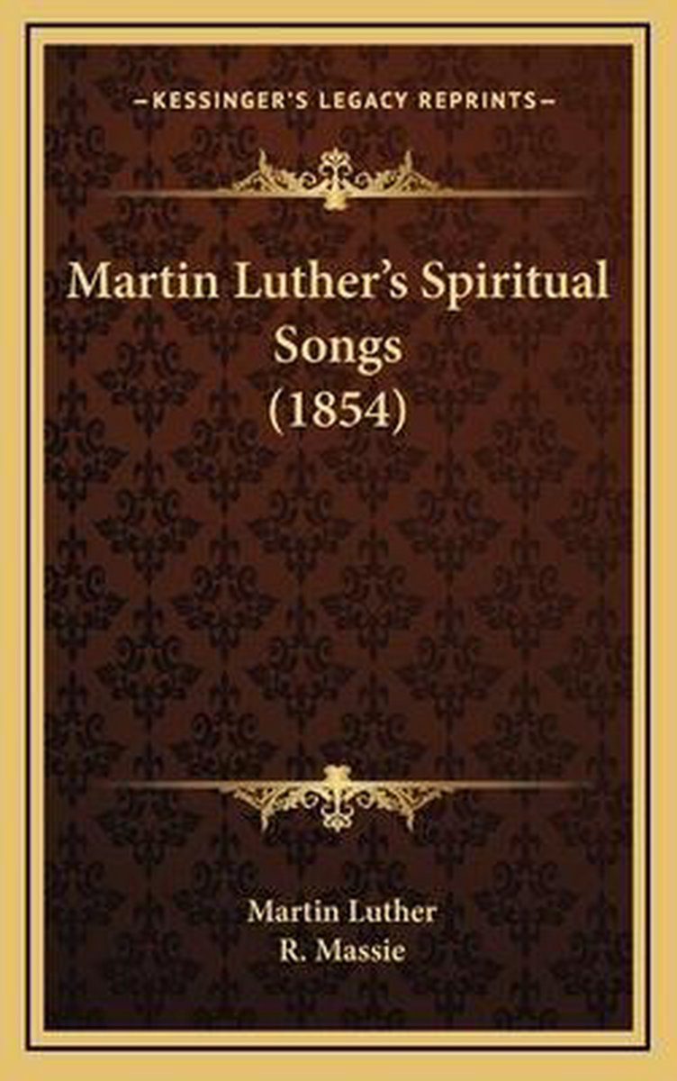 Martin Luther's Spiritual Songs (1854)