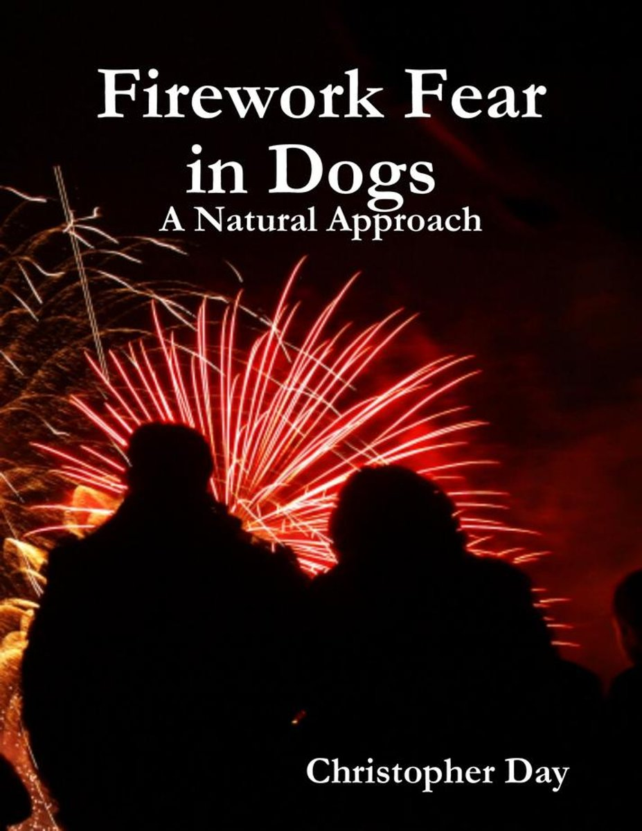 Firework Fear in Dogs : A Natural Approach