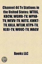 Channel 44 Tv Stations In The United States: Wtog, Kbcw, Wgmb-Tv, Wpxh-Tv, Wevv-Tv, Wjtc, Kwkt-Tv, Kxla, Wtlw, Ktpx-Tv, Kluj-Tv, Wouc-Tv, Wagv