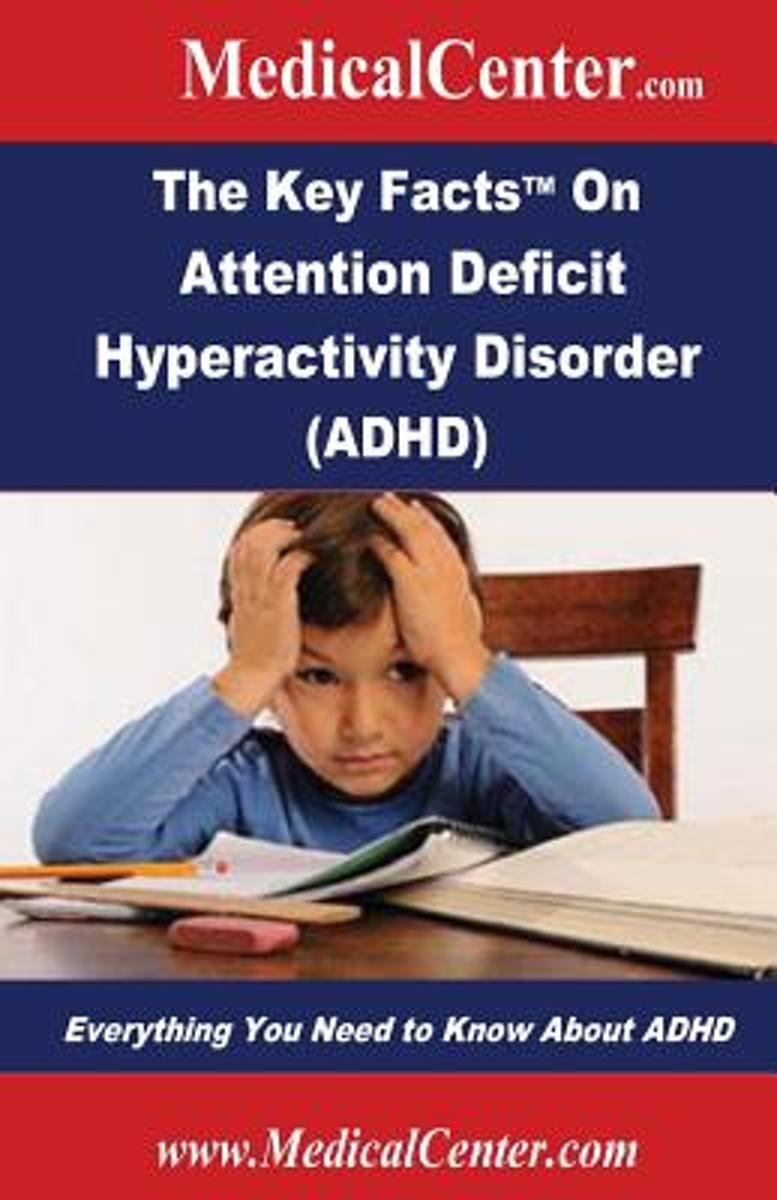 The Key Facts on Attention Deficit Hyperactivity Disorder (ADHD)