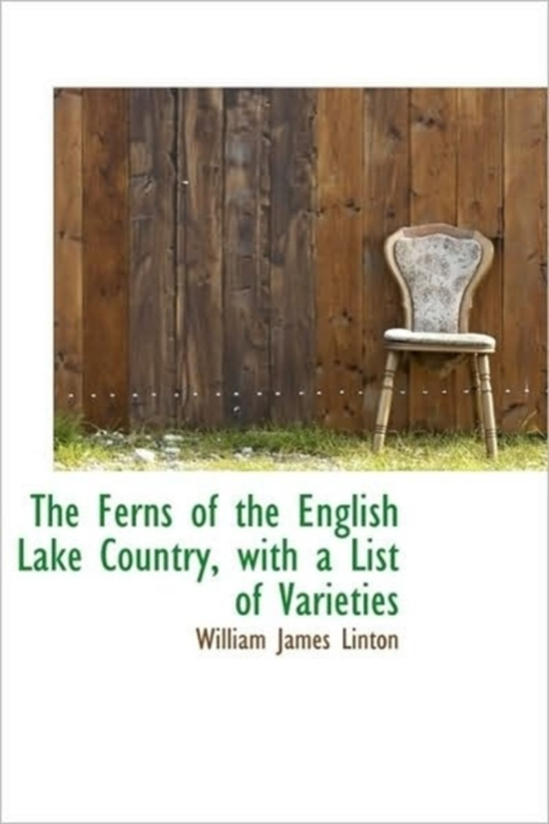The Ferns of the English Lake Country, with a List of Varieties
