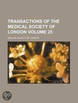 Transactions Of The Medical Society Of London (Volume 25)