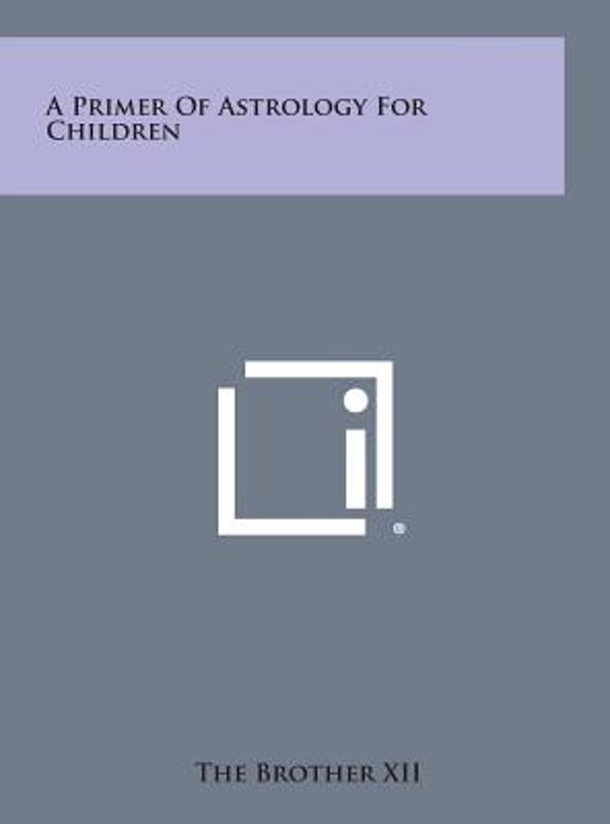 A Primer of Astrology for Children