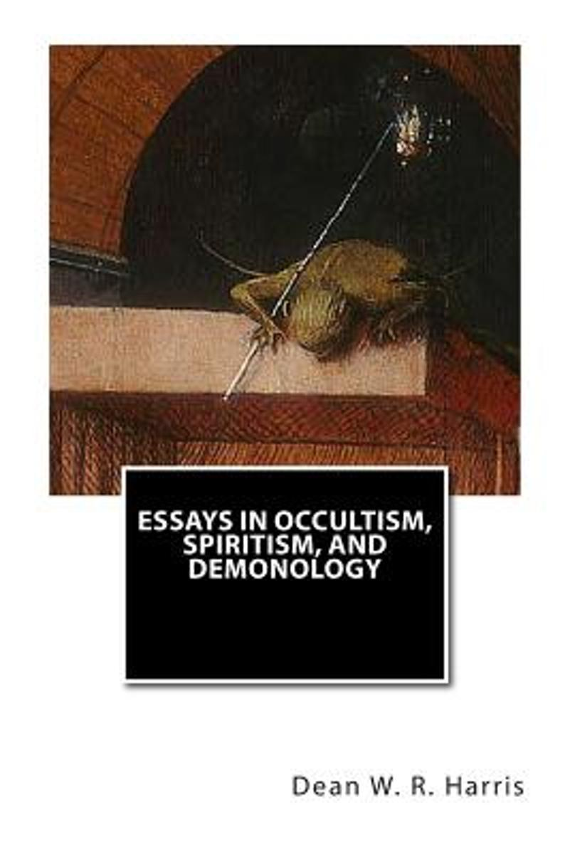 Essays in Occultism, Spiritism, and Demonology