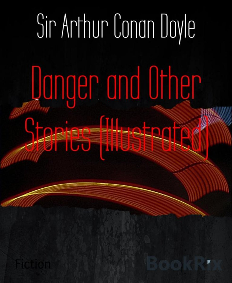 Danger and Other Stories (Illustrated)