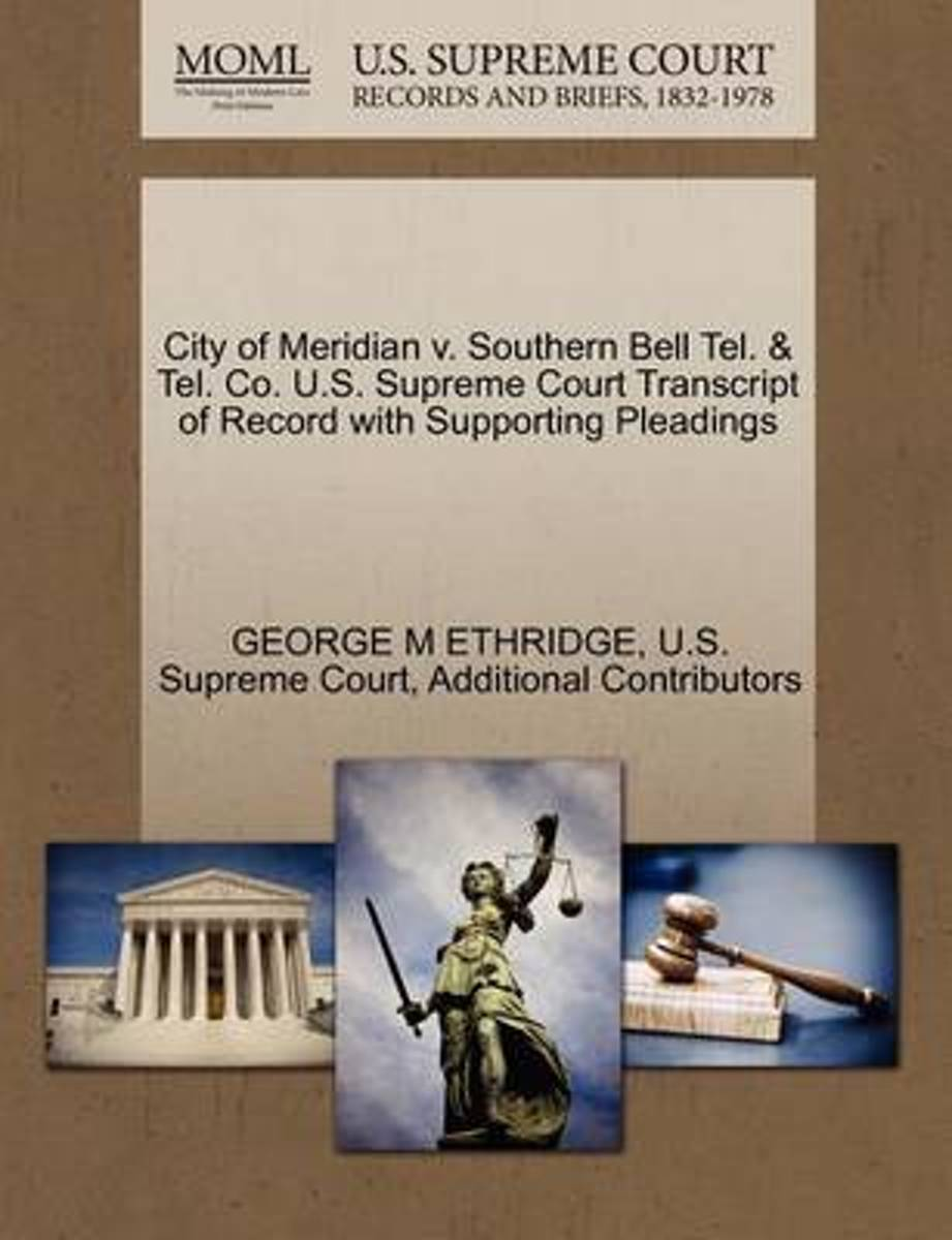 City of Meridian V. Southern Bell Tel. & Tel. Co. U.S. Supreme Court Transcript of Record with Supporting Pleadings