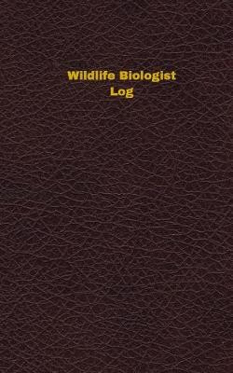 Wildlife Biologist Log (Logbook, Journal - 96 Pages, 5 X 8 Inches)