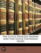 The Little Princess Narina and Her Silver-Feathered Shoes