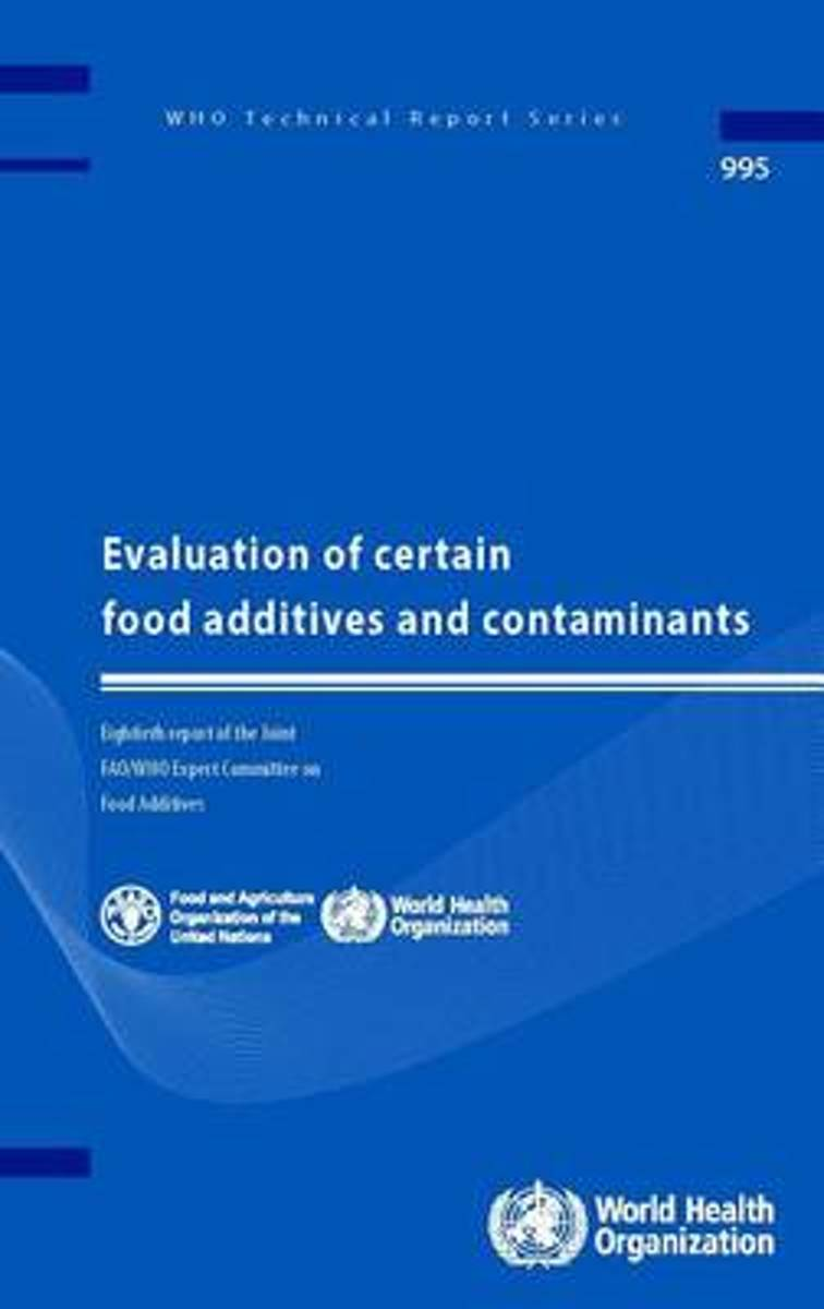 Evaluation of Certain Food Additives and Contaminants