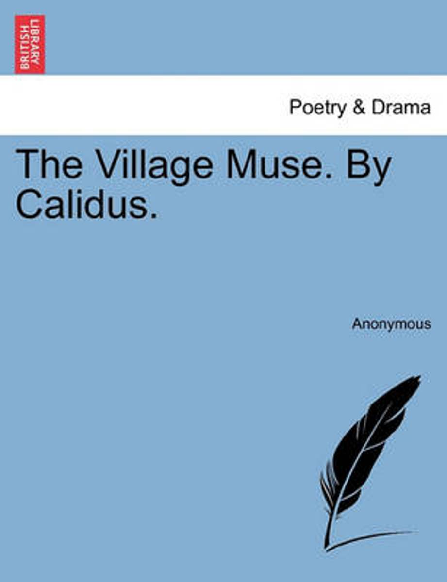 The Village Muse. by Calidus.