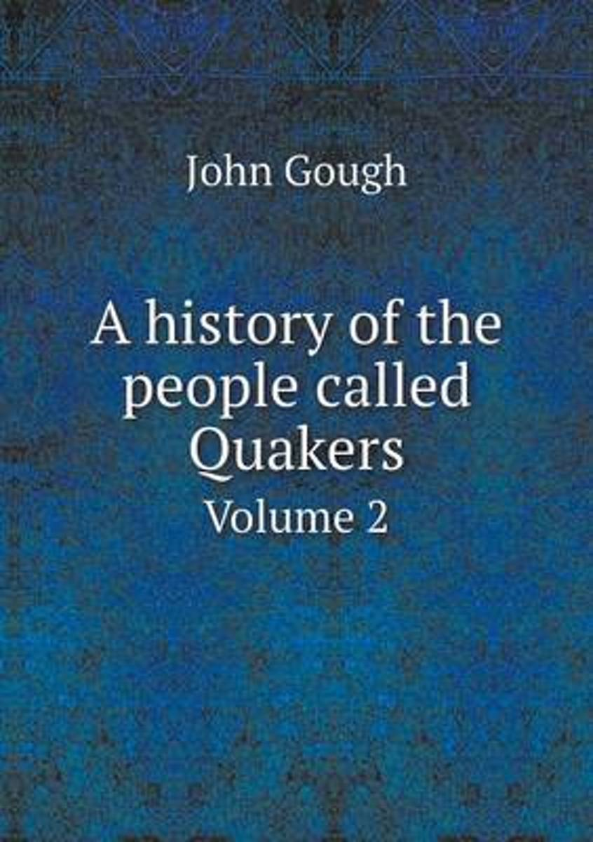 A History of the People Called Quakers Volume 2
