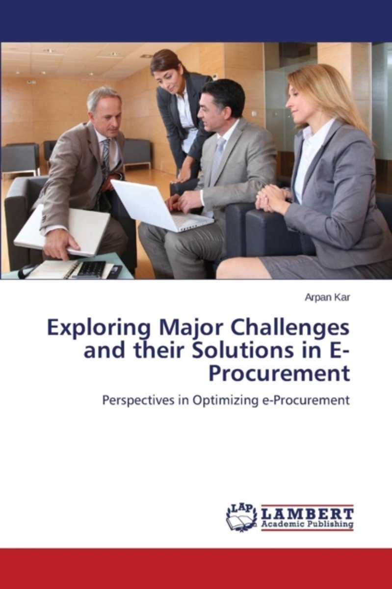 Exploring Major Challenges and Their Solutions in E-Procurement