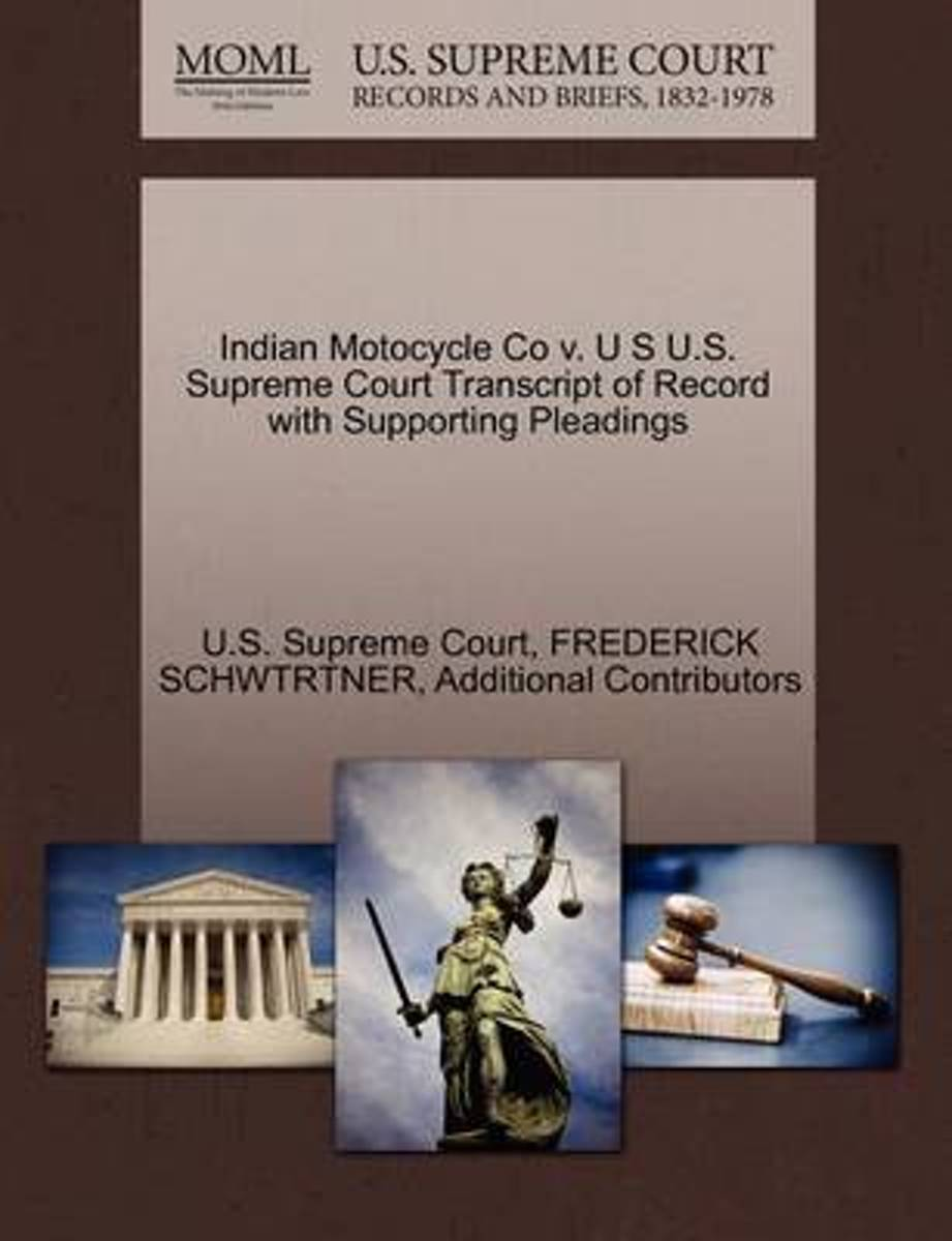 Indian Motocycle Co V. U S U.S. Supreme Court Transcript of Record with Supporting Pleadings