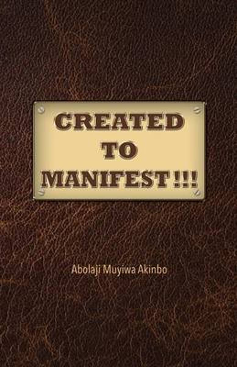 Created to Manifest!!!