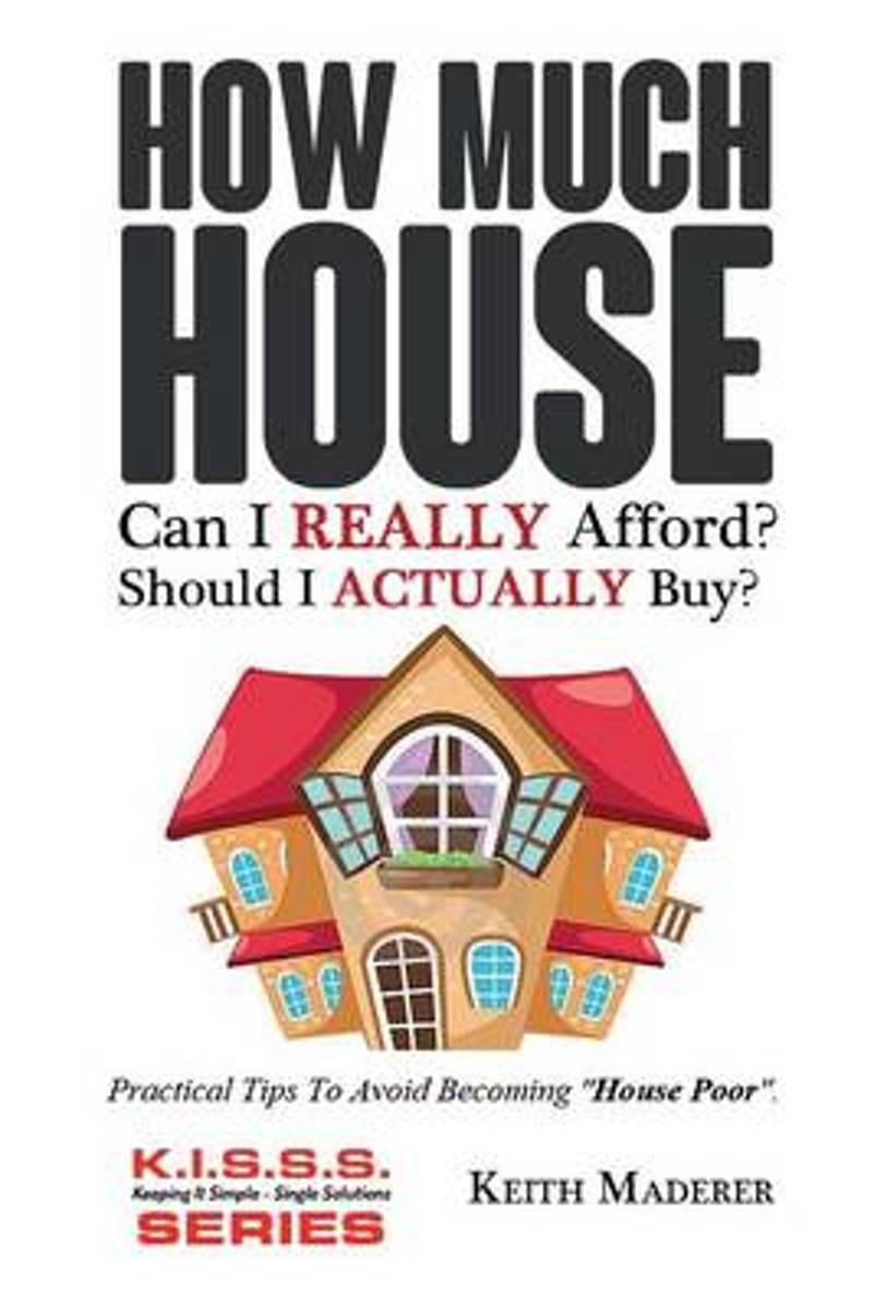 How Much House... Can I Really Afford?
