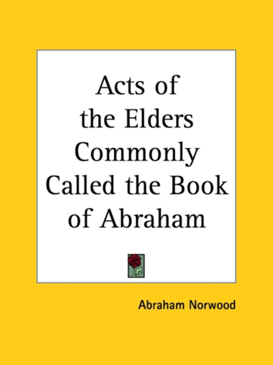 Acts Of The Elders Commonly Called The Book Of Abraham (1848)