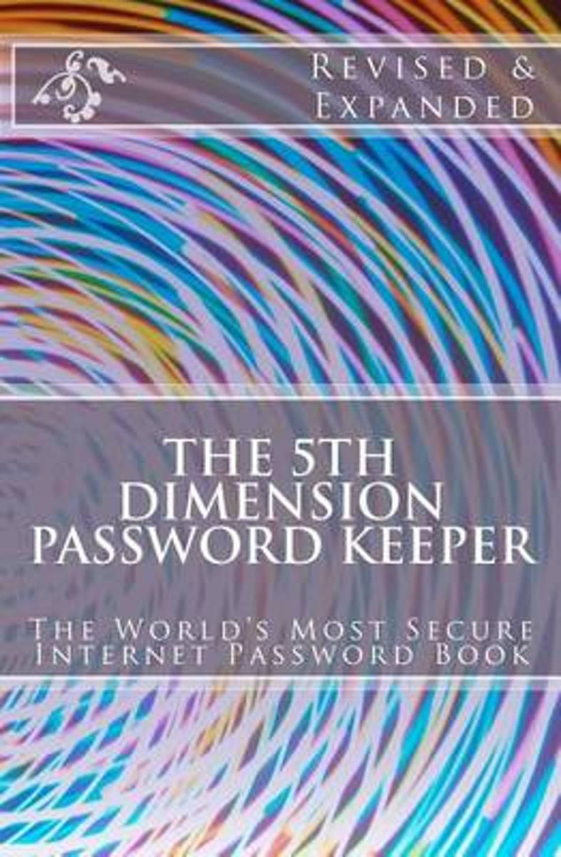 The 5th Dimension Password Keeper - Revised & Expanded Edition
