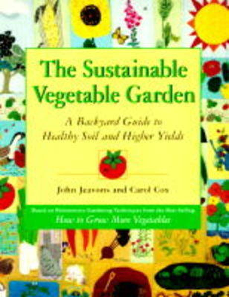 The Sustainable Vegetable GardenA Backyard Guide to Healthy Soil and Higher Yields