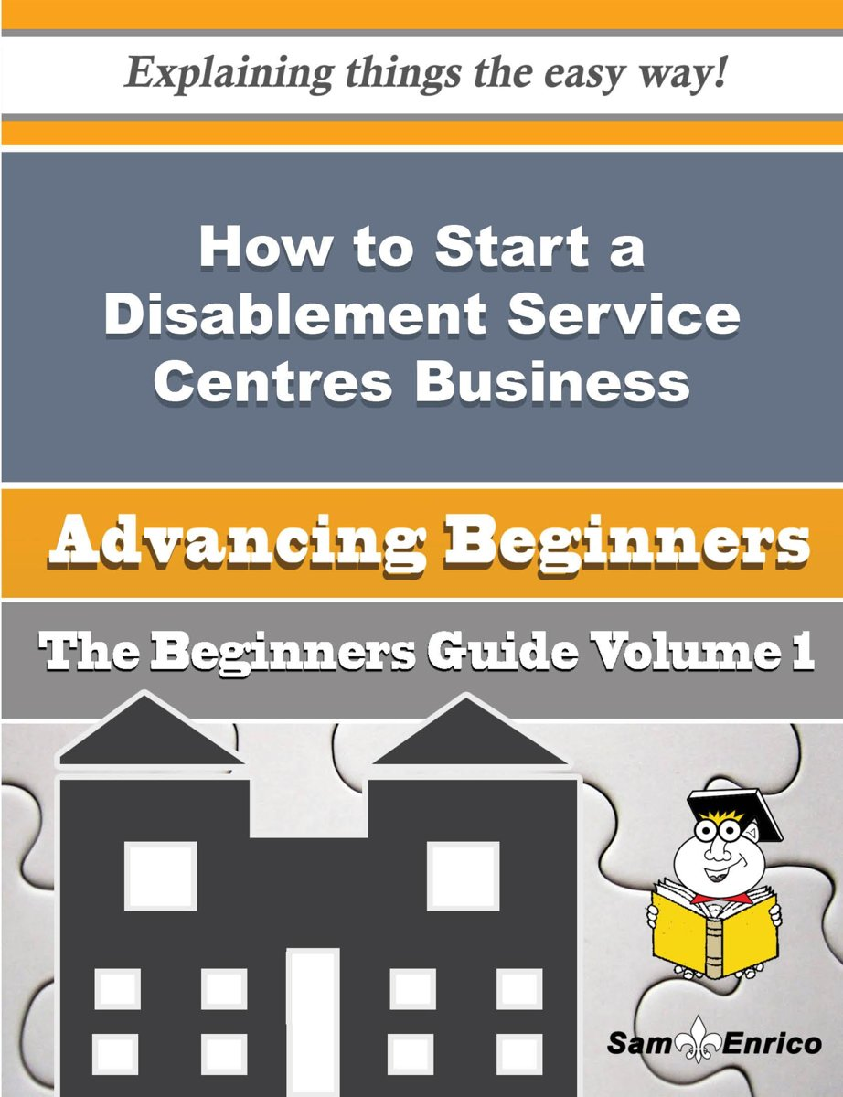 How to Start a Disablement Service Centres Business (Beginners Guide)
