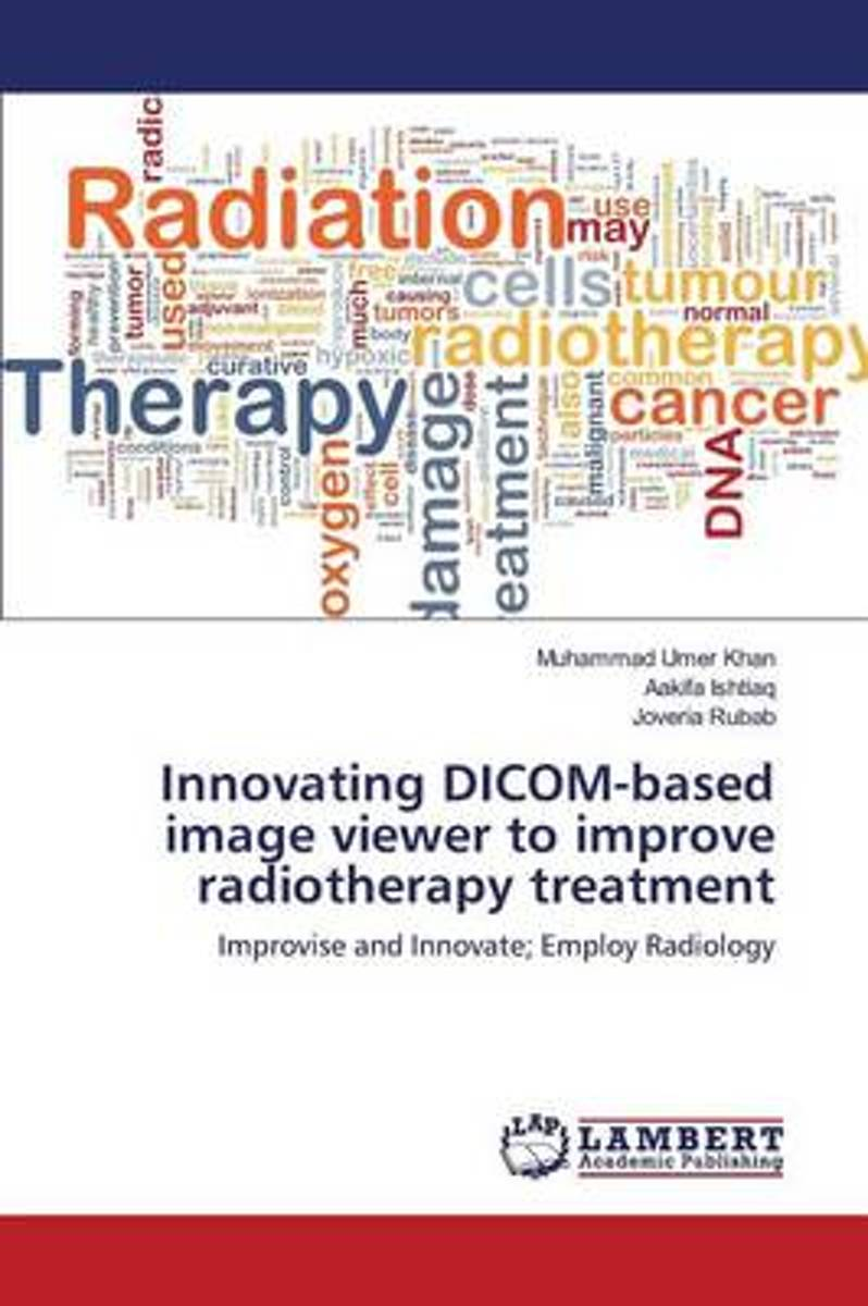Innovating Dicom-Based Image Viewer to Improve Radiotherapy Treatment
