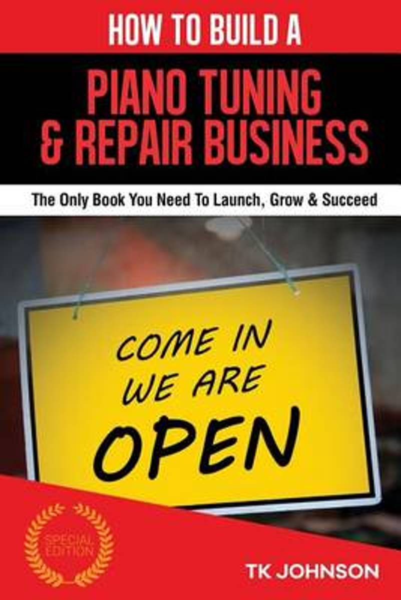 How to Build a Piano Tuning & Repair Business (Special Edition)