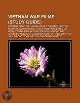 Vietnam War Films (Film Guide): Forrest Gump, Full Metal Jacket, The Deer Hunter, Platoon, Coming Home, Good Morning, Vietnam