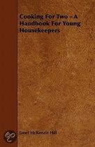 Cooking For Two - A Handbook For Young Housekeepers